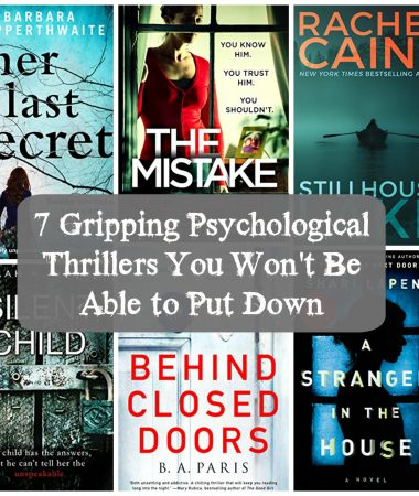 I'm rounding up my top 7 favorite psychological thrillers that you won't be able to put down. If you love finding books that keep you guessing and make you think, you won't be disappointed with this list!