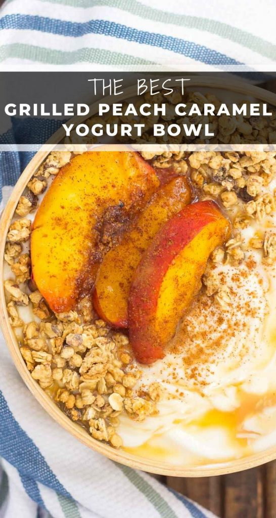 This Grilled Peach Caramel Yogurt Bowl is filled with creamy, vanilla Greek yogurt, grilled peaches with cinnamon and brown sugar, a sweet caramel sauce, and crunchy granola. It's ready in minutes and makes the perfect breakfast or snack! #yogurt #yogurtbowl #yogurtbowlrecipe #grilledpeaches #peachyogurtbowl #healthybreakfast #healthysnack #breakfast